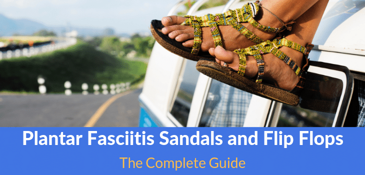 best Plantar Fasciitis Sandals and Flip Flops